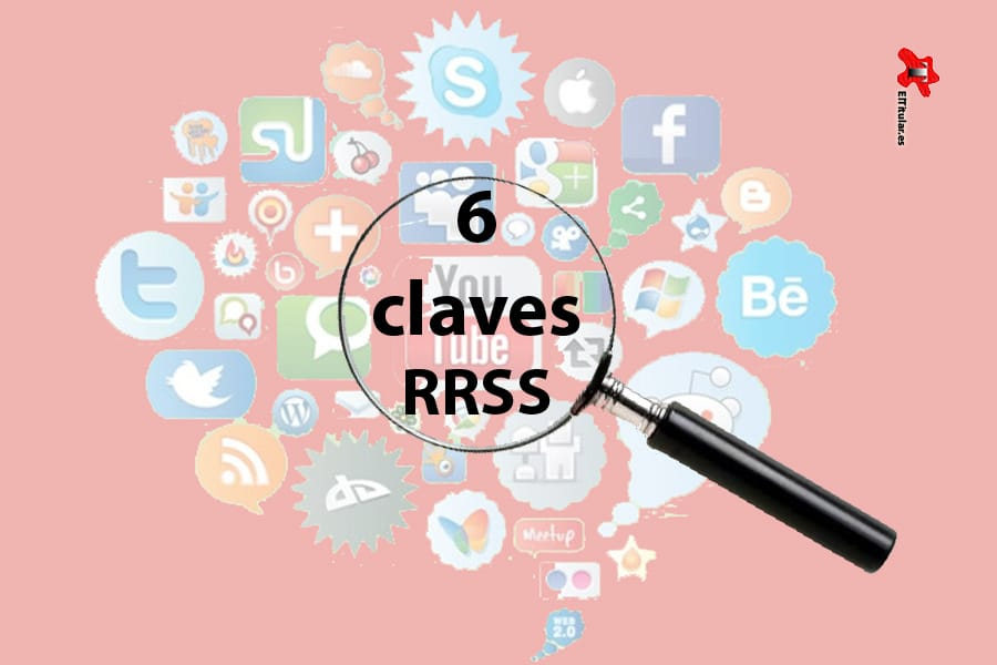 6 claves para triunfar en las redes sociales.